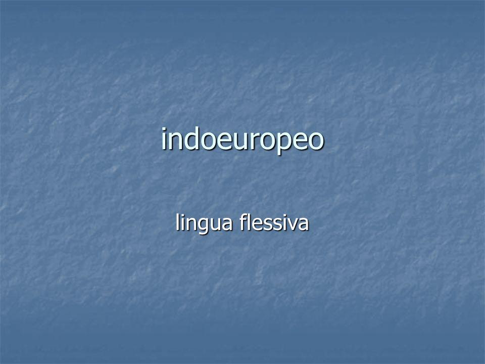 indoeuropeo lingua flessiva