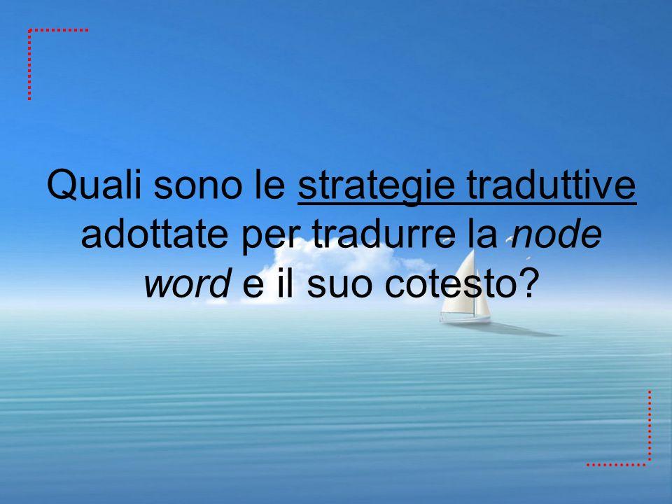 Quali sono le strategie traduttive adottate per tradurre la node word e il suo cotesto?