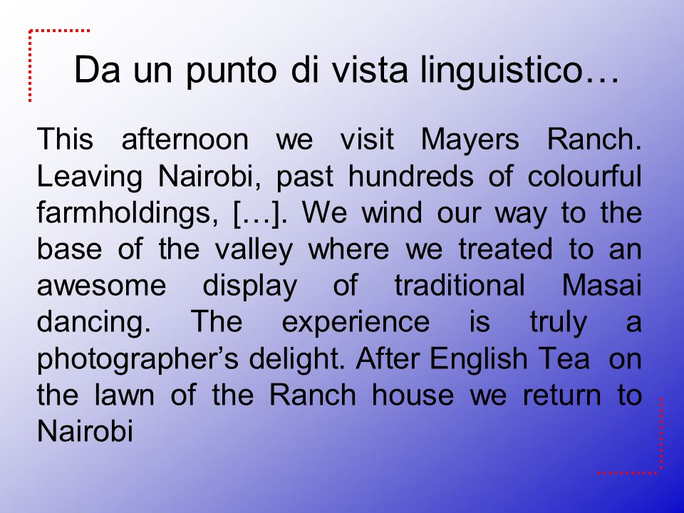 Da un punto di vista linguistico… This afternoon we visit Mayers Ranch.