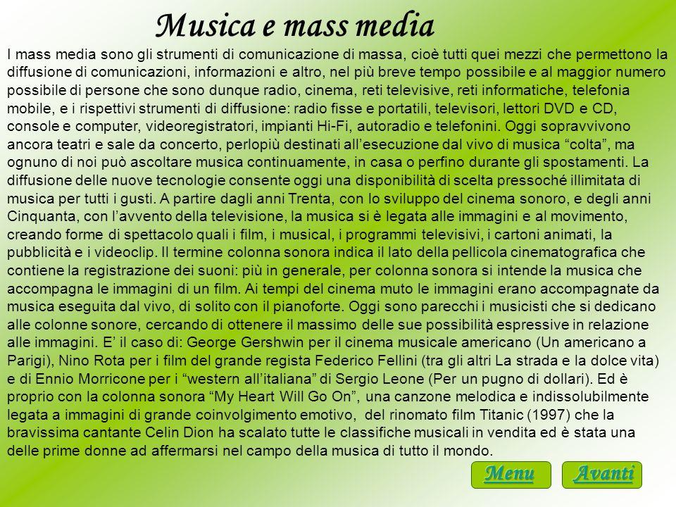 Musica e mass media I mass media sono gli strumenti di comunicazione di massa, cioè tutti quei mezzi che permettono la diffusione di comunicazioni, in