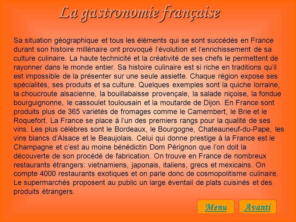 La gastronomie française Sa situation géographique et tous les éléments qui se sont succédés en France durant son histoire millénaire ont provoqué lév