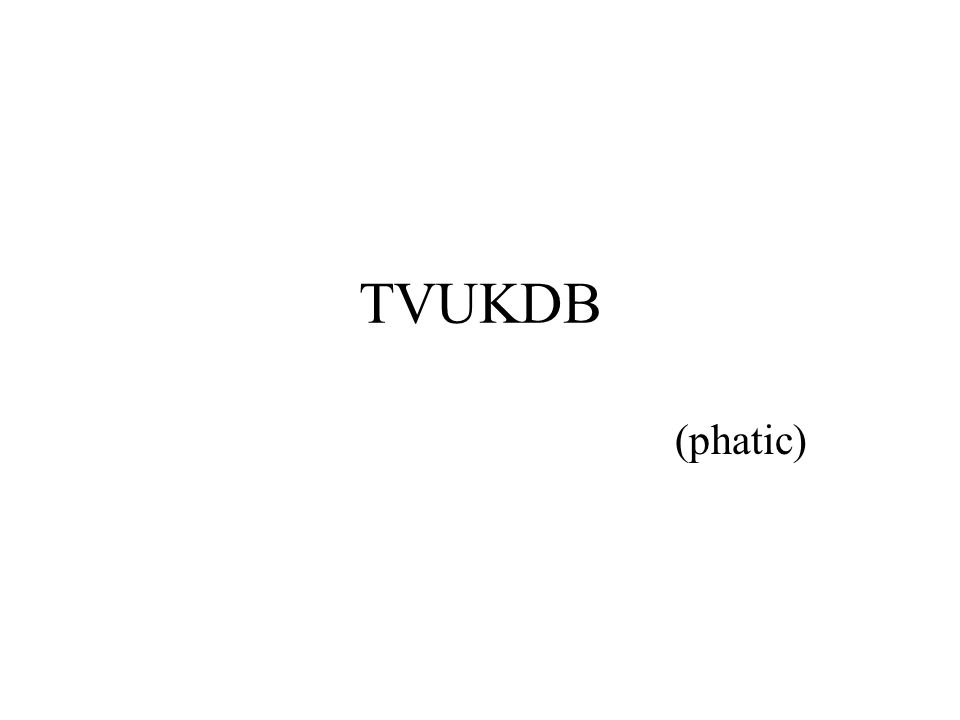 TVUKDB (phatic)