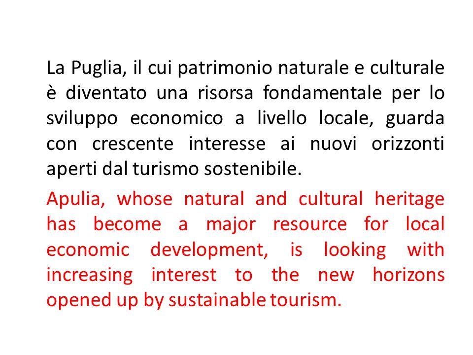 La Puglia, il cui patrimonio naturale e culturale è diventato una risorsa fondamentale per lo sviluppo economico a livello locale, guarda con crescente interesse ai nuovi orizzonti aperti dal turismo sostenibile.