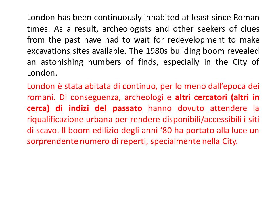 London has been continuously inhabited at least since Roman times.