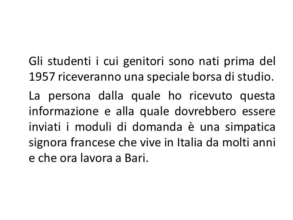 Gli studenti i cui genitori sono nati prima del 1957 riceveranno una speciale borsa di studio. La persona dalla quale ho ricevuto questa informazione