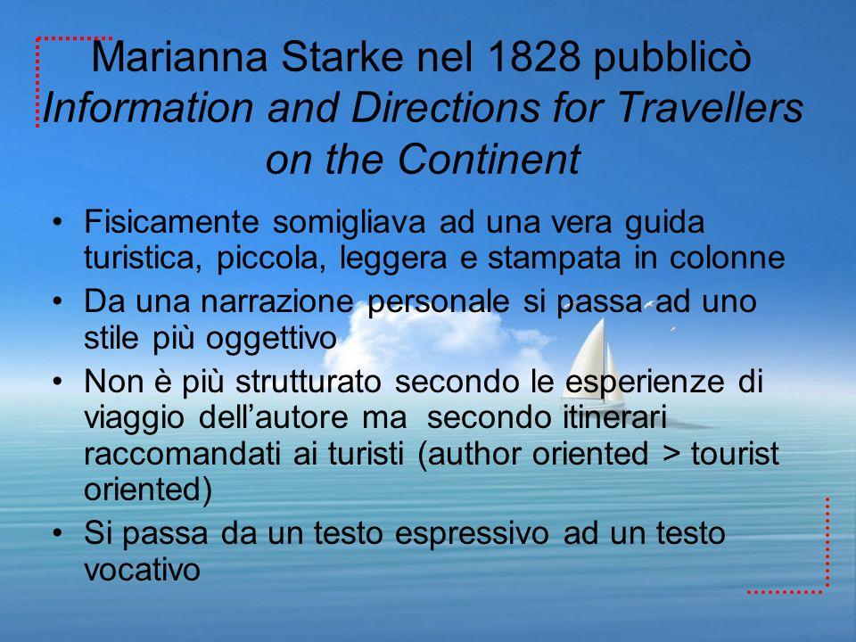 Marianna Starke nel 1828 pubblicò Information and Directions for Travellers on the Continent Fisicamente somigliava ad una vera guida turistica, picco