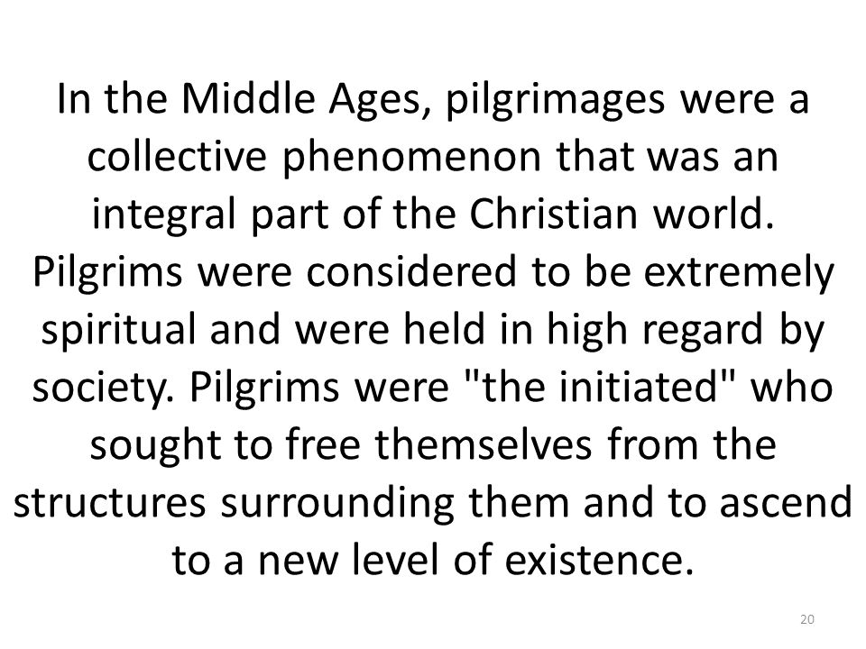 In the Middle Ages, pilgrimages were a collective phenomenon that was an integral part of the Christian world.