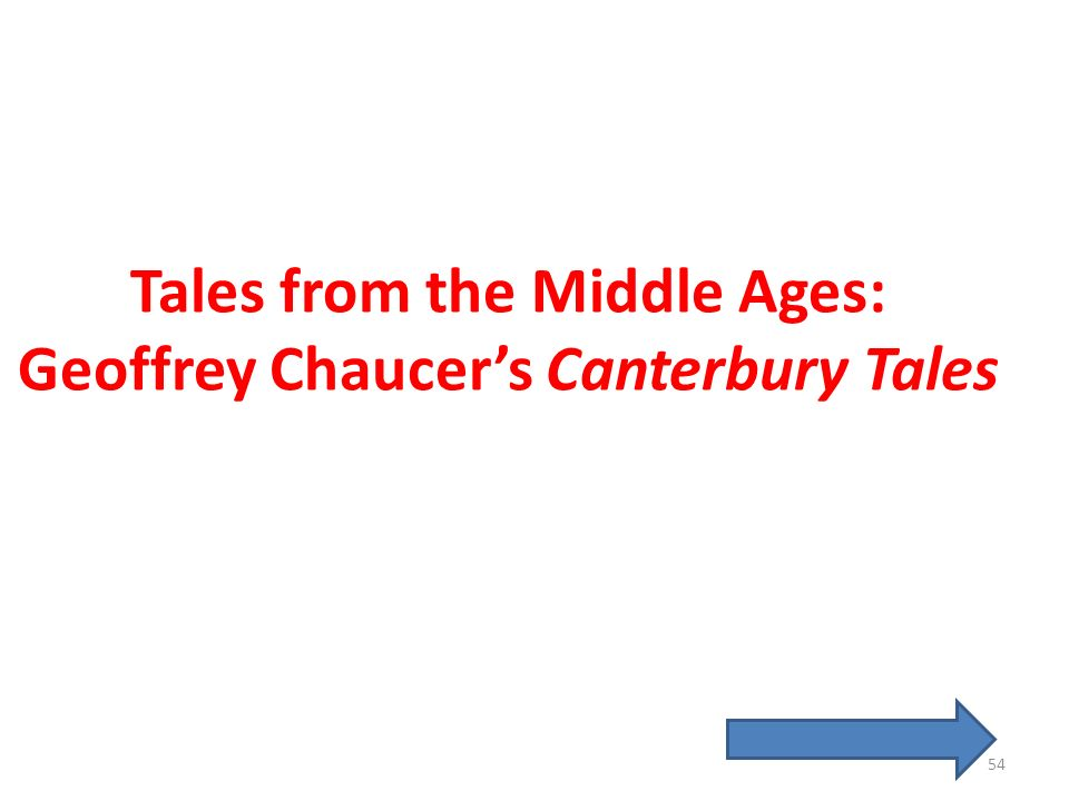 Tales from the Middle Ages: Geoffrey Chaucers Canterbury Tales 54