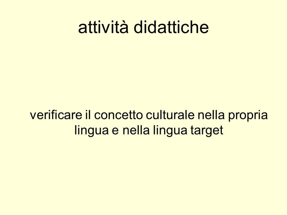 attività didattiche verificare il concetto culturale nella propria lingua e nella lingua target