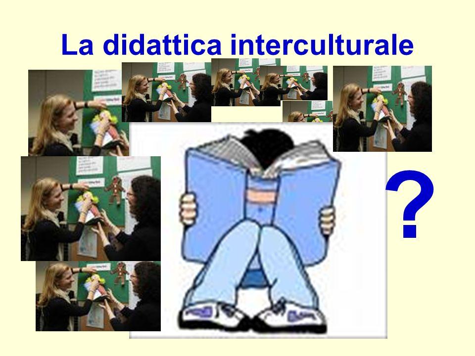 La didattica interculturale ?