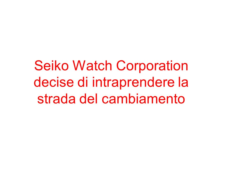 Seiko Watch Corporation decise di intraprendere la strada del cambiamento