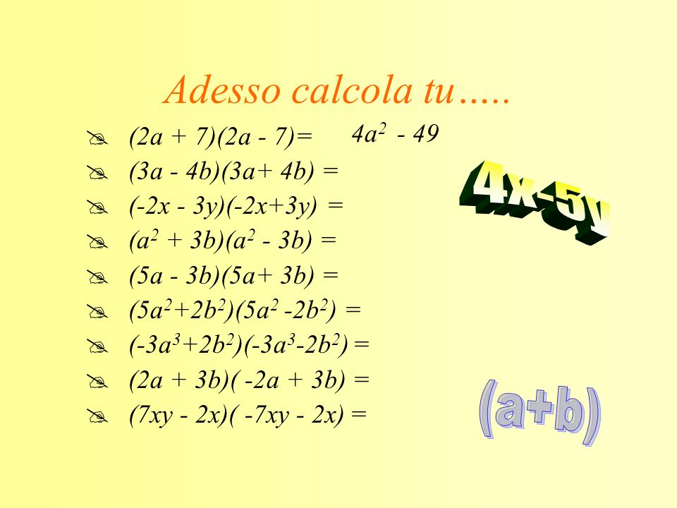 a 2 -b 2 (a+b) (a-b) = a 2 - b 2