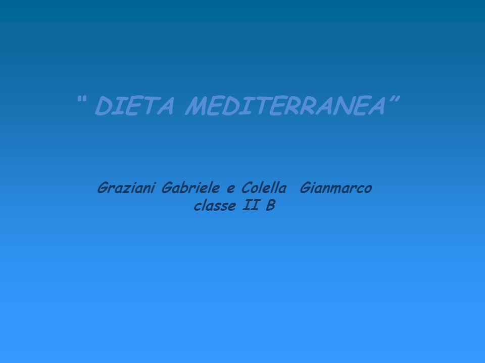 DIETA MEDITERRANEA Graziani Gabriele e Colella Gianmarco classe II B