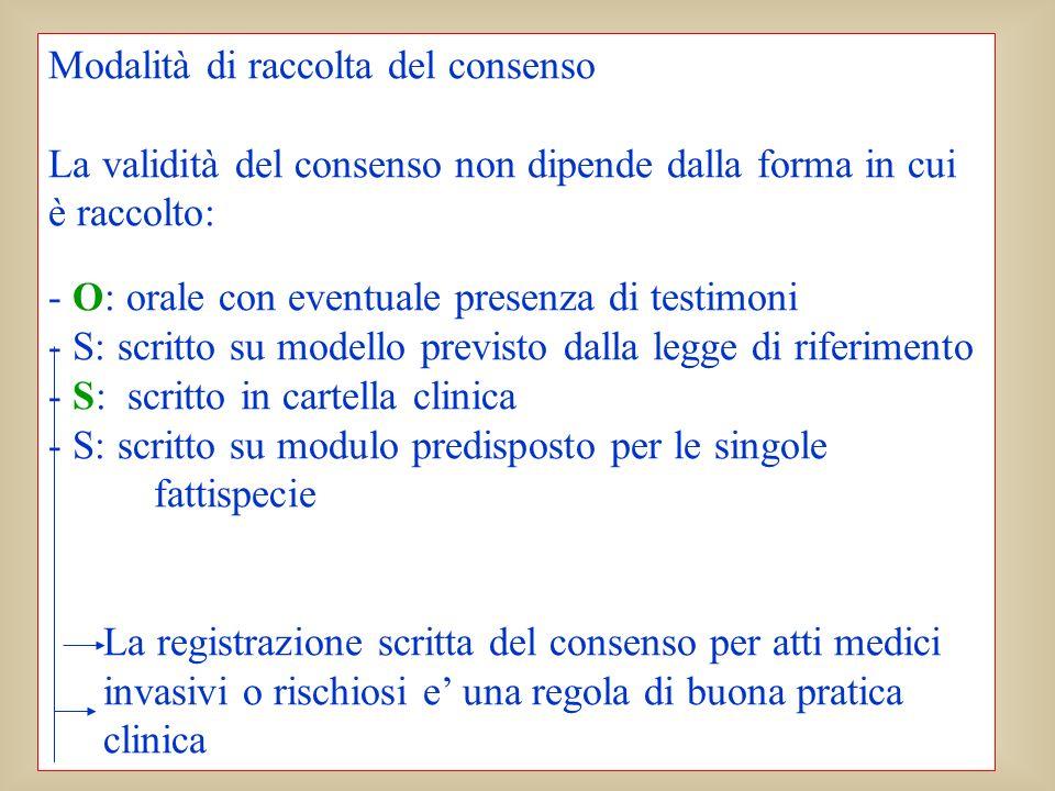 ADO 2009 Mariella Immacolato Modalità di raccolta del consenso La validità del consenso non dipende dalla forma in cui è raccolto: - O: orale con even