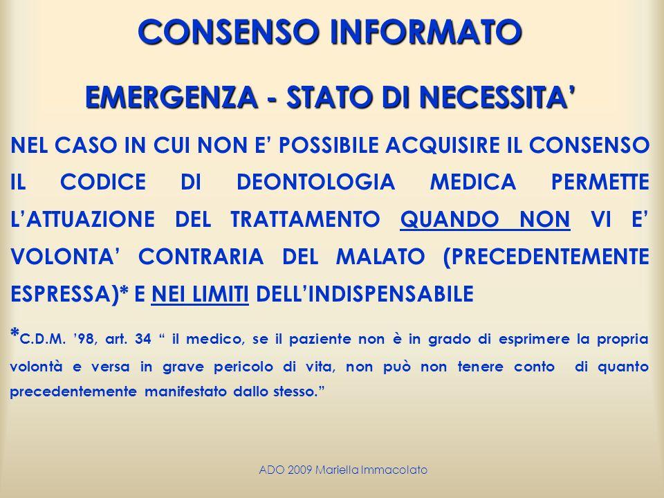 ADO 2009 Mariella Immacolato CONSENSO INFORMATO EMERGENZA - STATO DI NECESSITA NEL CASO IN CUI NON E POSSIBILE ACQUISIRE IL CONSENSO IL CODICE DI DEON