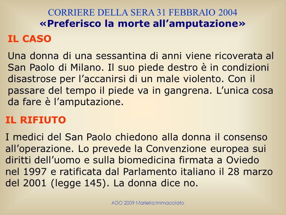 IL CASO Una donna di una sessantina di anni viene ricoverata al San Paolo di Milano. Il suo piede destro è in condizioni disastrose per laccanirsi di