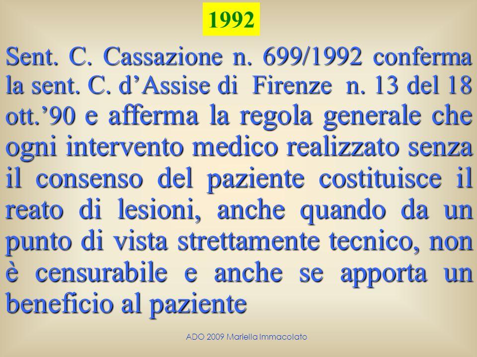 ADO 2009 Mariella Immacolato Sent. C. Cassazione n. 699/1992 conferma la sent. C. dAssise di Firenze n. 13 del 18 ott.90 e afferma la regola generale