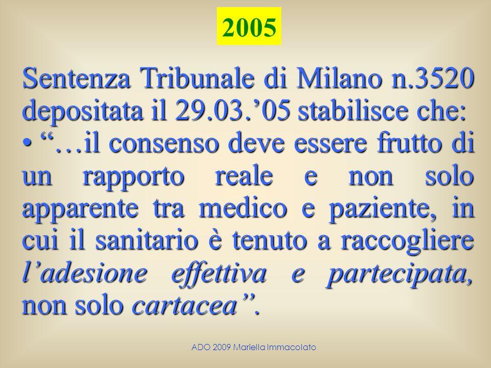 ADO 2009 Mariella Immacolato Sentenza Tribunale di Milano n.3520 depositata il 29.03.05 stabilisce che: …il consenso deve essere frutto di un rapporto