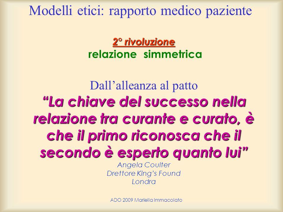 ADO 2009 Mariella Immacolato 2° rivoluzione La chiave del successo nella relazione tra curante e curato, è che il primo riconosca che il secondo è esp