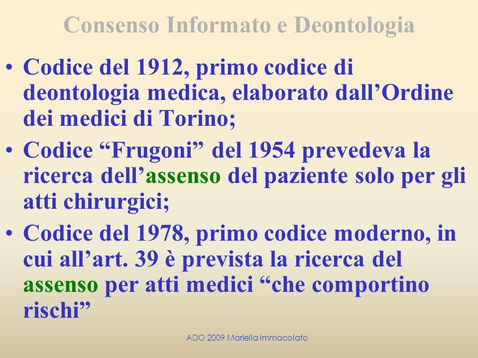 ADO 2009 Mariella Immacolato Codice del 1912, primo codice di deontologia medica, elaborato dallOrdine dei medici di Torino; Codice Frugoni del 1954 p