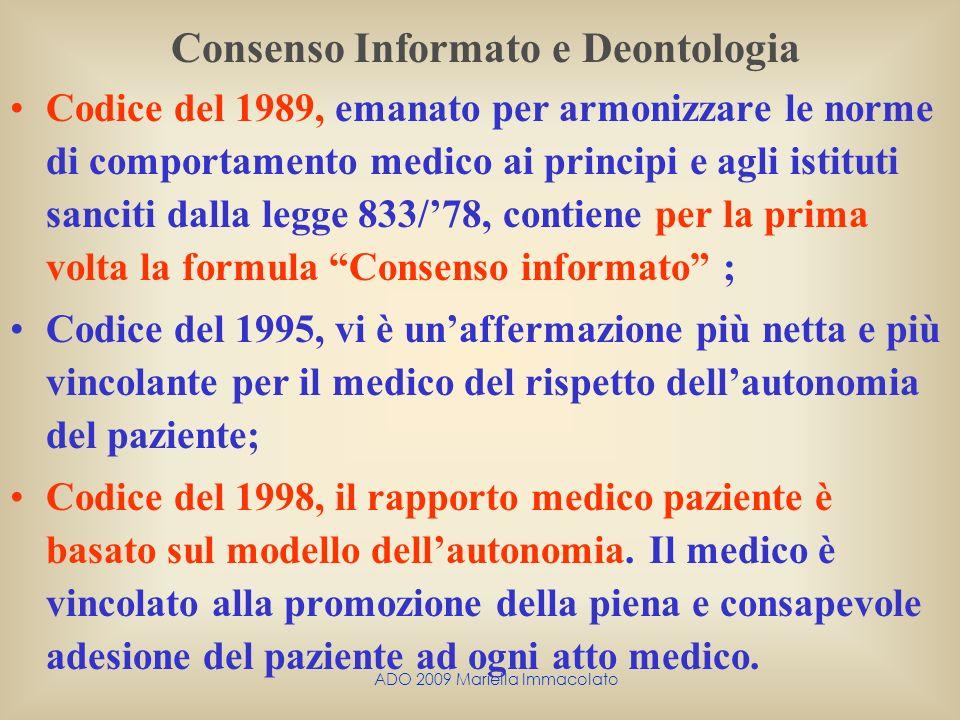 ADO 2009 Mariella Immacolato Consenso Informato e Deontologia Codice del 1989, emanato per armonizzare le norme di comportamento medico ai principi e