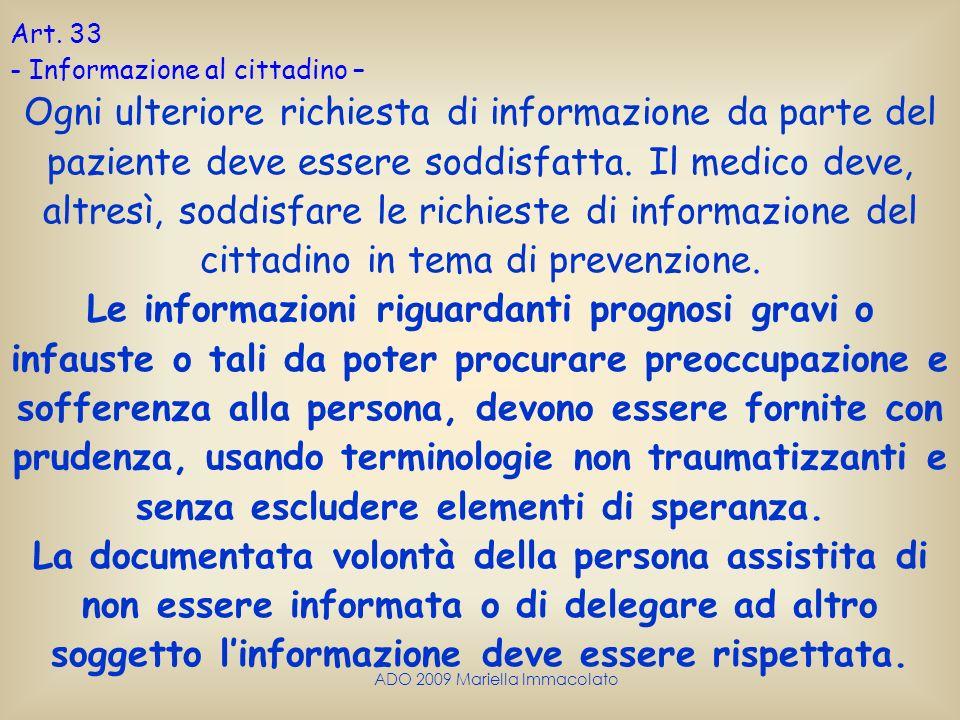 ADO 2009 Mariella Immacolato Art. 33 - Informazione al cittadino – Ogni ulteriore richiesta di informazione da parte del paziente deve essere soddisfa