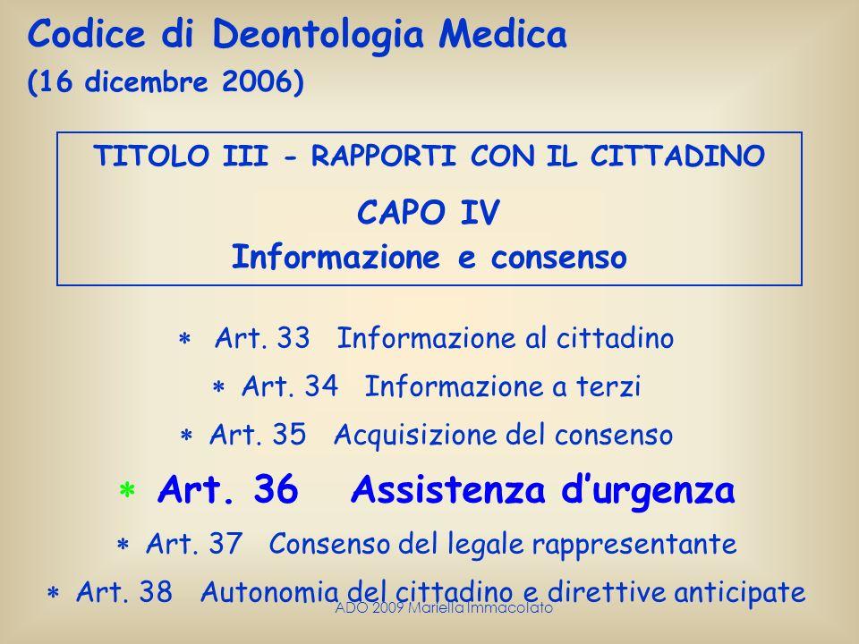 ADO 2009 Mariella Immacolato Codice di Deontologia Medica (16 dicembre 2006) Art. 33 Informazione al cittadino Art. 34 Informazione a terzi Art. 35 Ac
