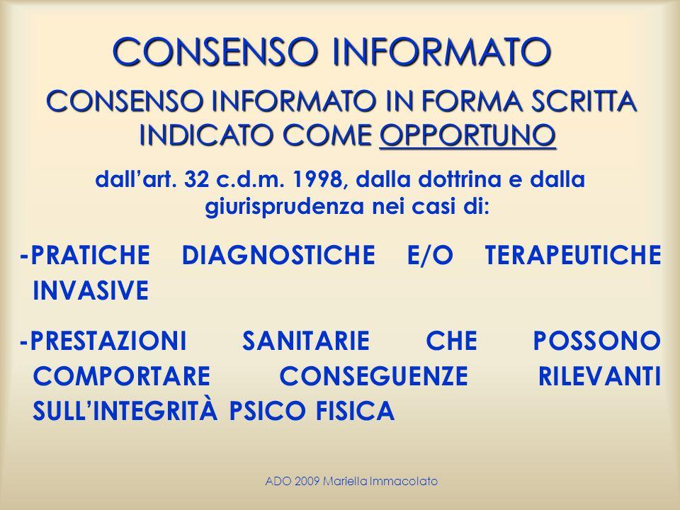 ADO 2009 Mariella Immacolato CONSENSO INFORMATO CONSENSO INFORMATO IN FORMA SCRITTA INDICATO COME OPPORTUNO dallart. 32 c.d.m. 1998, dalla dottrina e