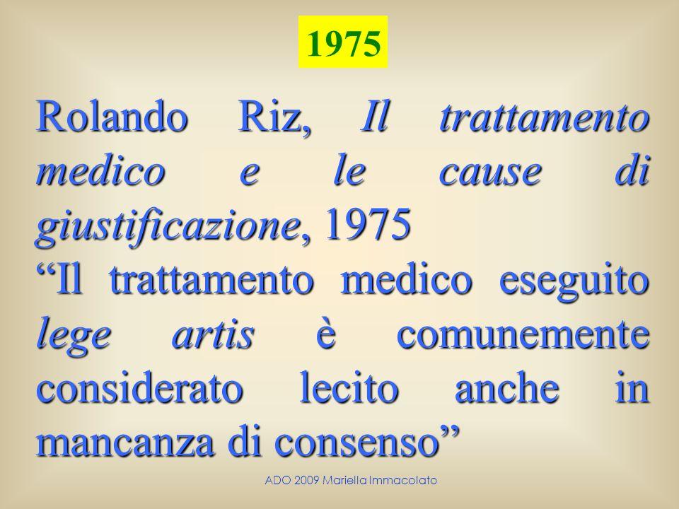 ADO 2009 Mariella Immacolato Rolando Riz, Il trattamento medico e le cause di giustificazione, 1975 Il trattamento medico eseguito lege artis è comune