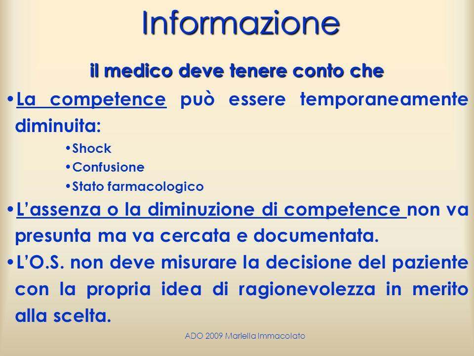 ADO 2009 Mariella ImmacolatoInformazione il medico deve tenere conto che La competence può essere temporaneamente diminuita: Shock Confusione Stato fa