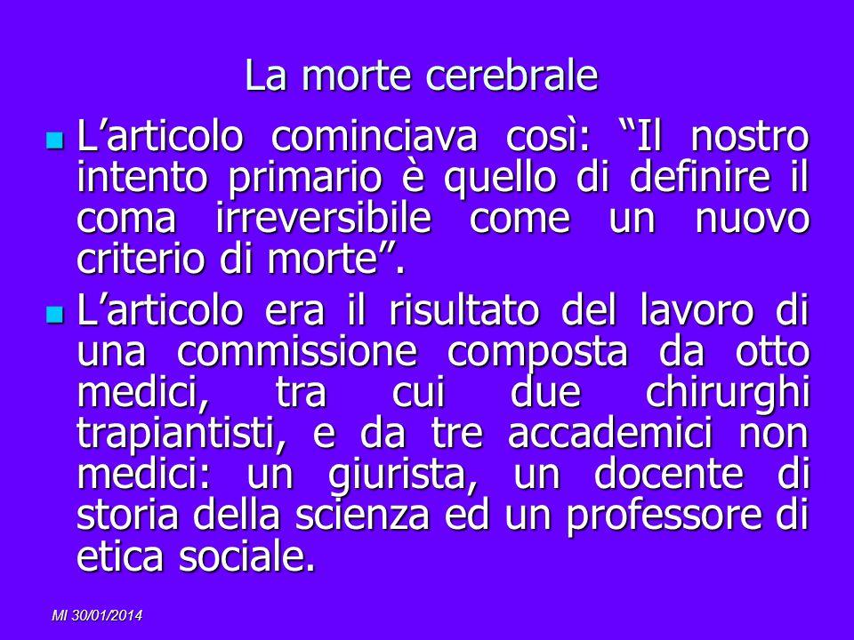 MI 30/01/2014 La morte cerebrale Larticolo cominciava così: Il nostro intento primario è quello di definire il coma irreversibile come un nuovo criter