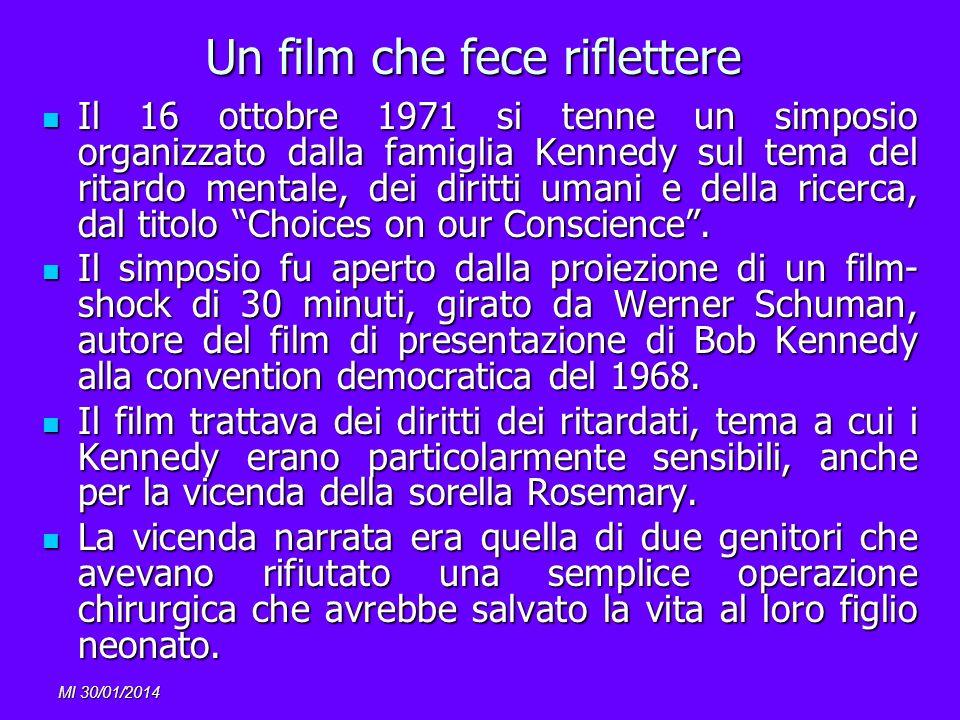 MI 30/01/2014 Un film che fece riflettere Il 16 ottobre 1971 si tenne un simposio organizzato dalla famiglia Kennedy sul tema del ritardo mentale, dei