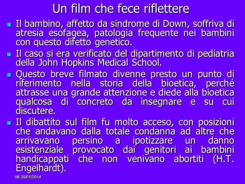 MI 30/01/2014 Un film che fece riflettere Il bambino, affetto da sindrome di Down, soffriva di atresia esofagea, patologia frequente nei bambini con q