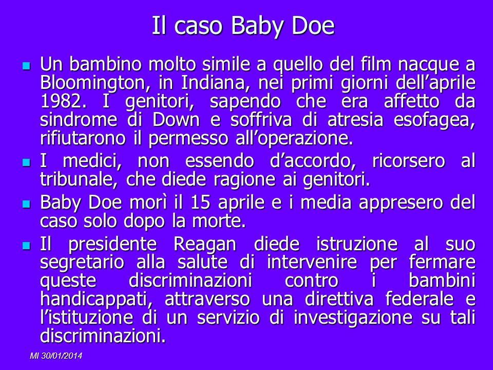 MI 30/01/2014 Il caso Baby Doe Un bambino molto simile a quello del film nacque a Bloomington, in Indiana, nei primi giorni dellaprile 1982. I genitor
