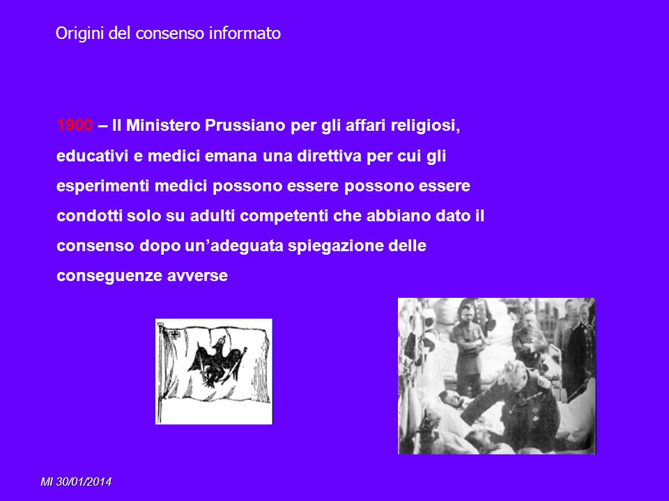 MI 30/01/2014 1900 – Il Ministero Prussiano per gli affari religiosi, educativi e medici emana una direttiva per cui gli esperimenti medici possono es