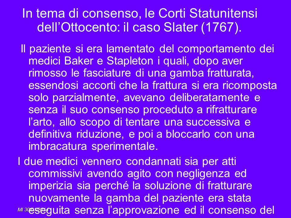 MI 30/01/2014 In tema di consenso, le Corti Statunitensi dellOttocento: il caso Slater (1767). Il paziente si era lamentato del comportamento dei medi