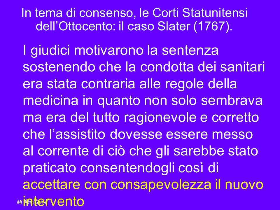 MI 30/01/2014 In tema di consenso, le Corti Statunitensi dellOttocento: il caso Slater (1767). I giudici motivarono la sentenza sostenendo che la cond