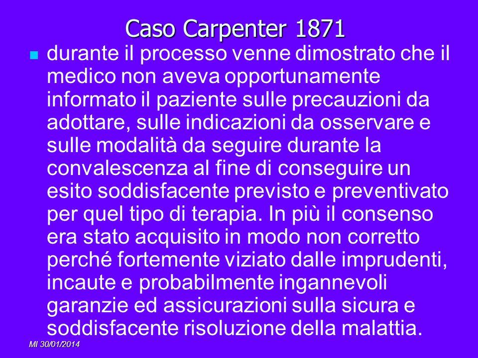 MI 30/01/2014 Caso Carpenter 1871 durante il processo venne dimostrato che il medico non aveva opportunamente informato il paziente sulle precauzioni