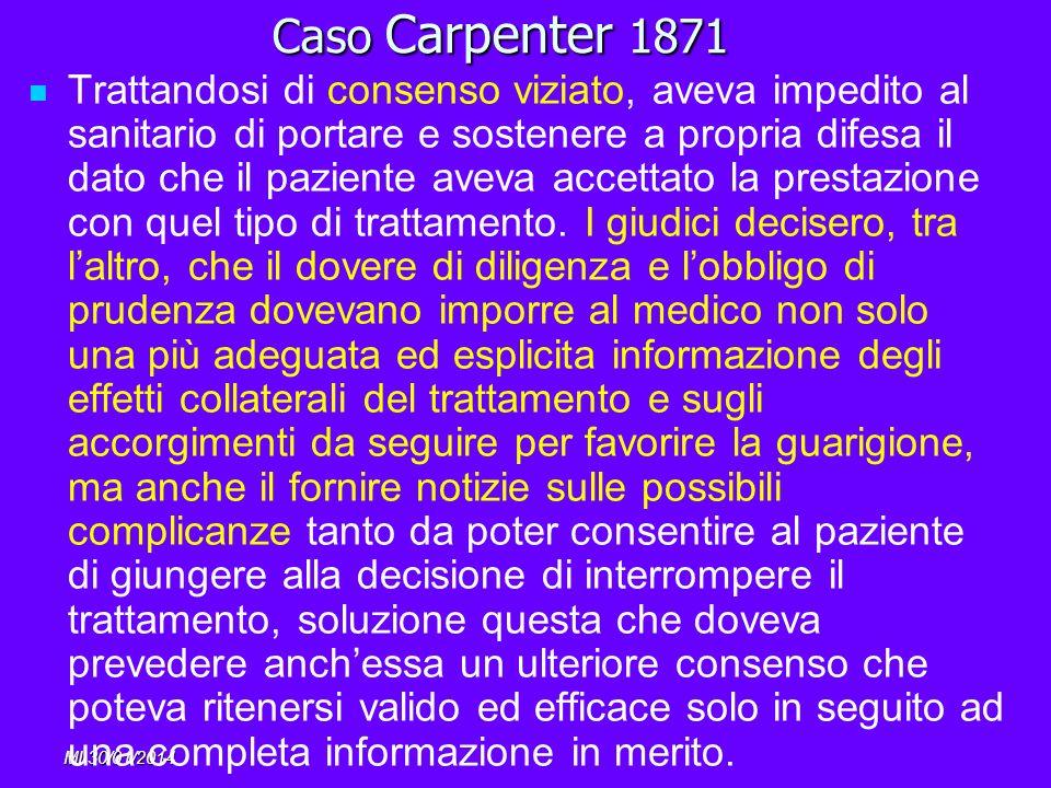 MI 30/01/2014 Caso Carpenter 1871 Trattandosi di consenso viziato, aveva impedito al sanitario di portare e sostenere a propria difesa il dato che il