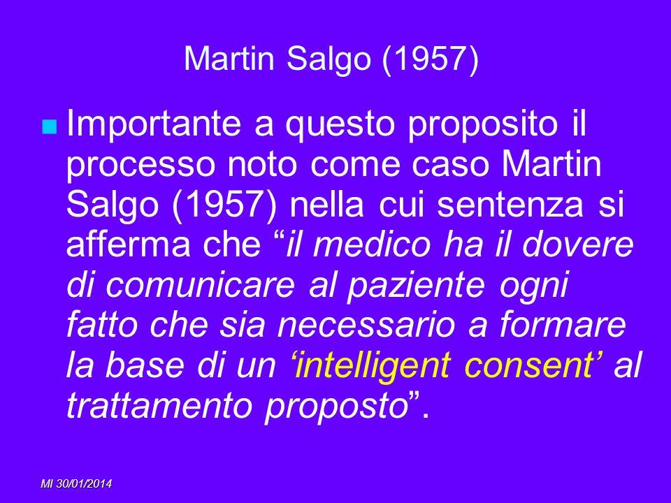 MI 30/01/2014 Martin Salgo (1957) Importante a questo proposito il processo noto come caso Martin Salgo (1957) nella cui sentenza si afferma che il me