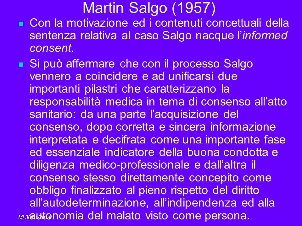 MI 30/01/2014 Martin Salgo (1957) Con la motivazione ed i contenuti concettuali della sentenza relativa al caso Salgo nacque linformed consent. Si può