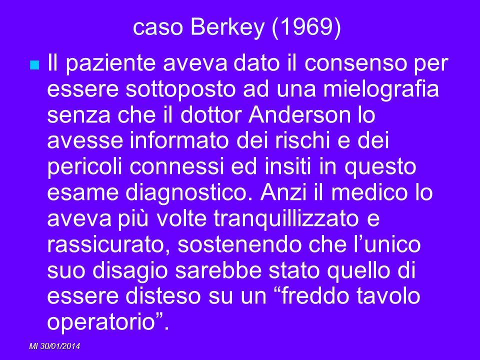 MI 30/01/2014 caso Berkey (1969) Il paziente aveva dato il consenso per essere sottoposto ad una mielografia senza che il dottor Anderson lo avesse in