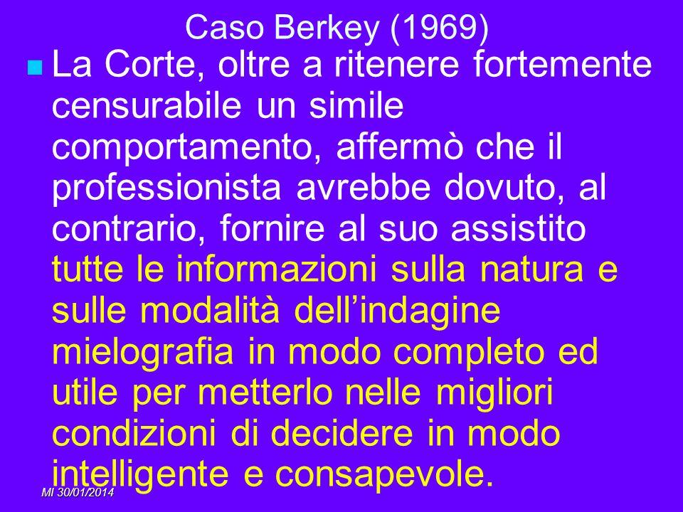 MI 30/01/2014 Caso Berkey (1969) La Corte, oltre a ritenere fortemente censurabile un simile comportamento, affermò che il professionista avrebbe dovu