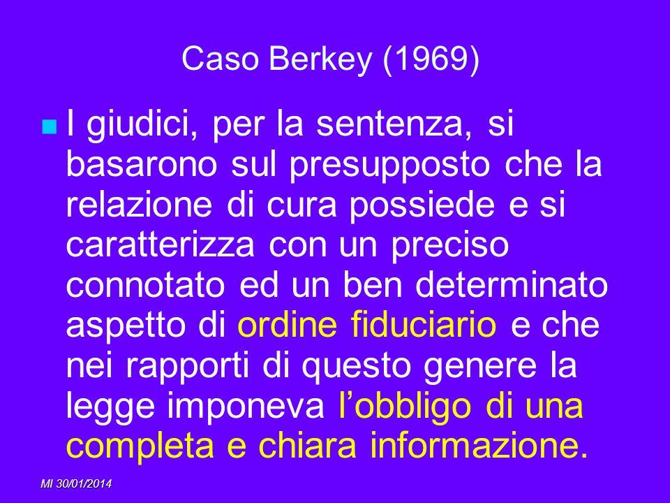 MI 30/01/2014 Caso Berkey (1969) I giudici, per la sentenza, si basarono sul presupposto che la relazione di cura possiede e si caratterizza con un pr