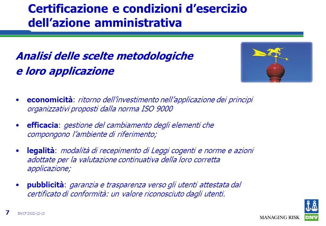 7 BNCF 2002-12-10 Certificazione e condizioni desercizio dellazione amministrativa Analisi delle scelte metodologiche e loro applicazione economicità: