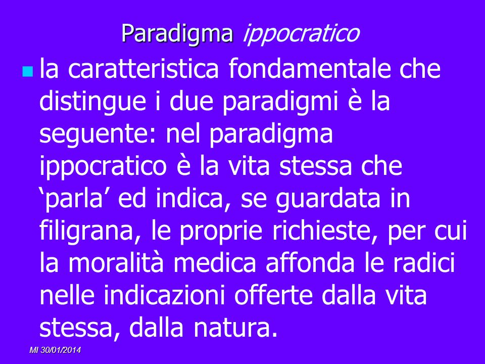 MI 30/01/2014 Paradigma Paradigma ippocratico la caratteristica fondamentale che distingue i due paradigmi è la seguente: nel paradigma ippocratico è