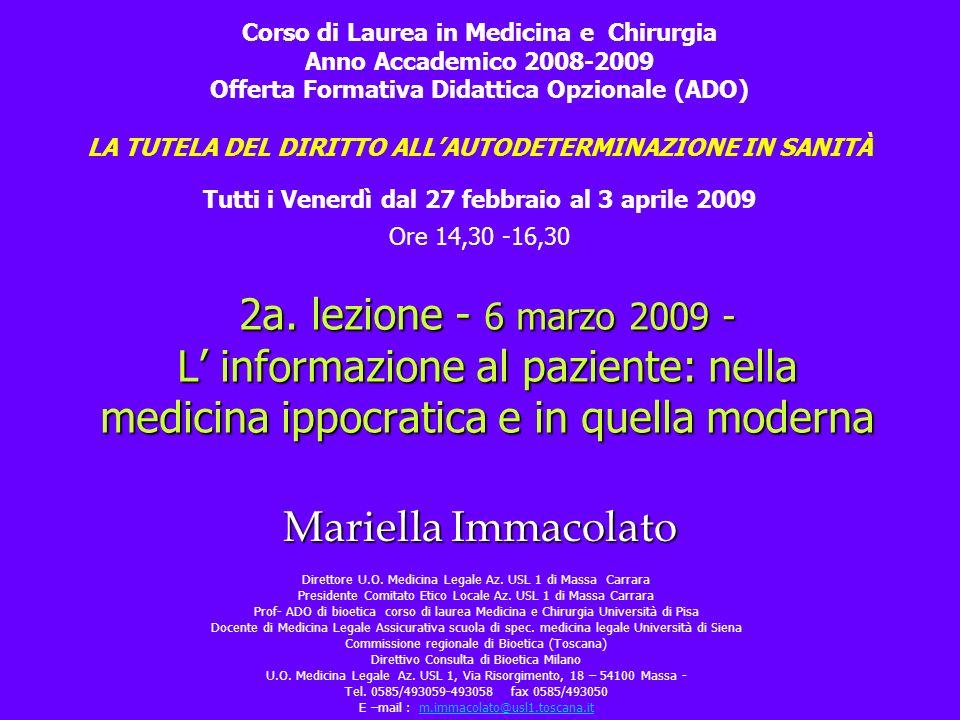 Mariella Immacolato 2a. lezione - 6 marzo 2009 - L informazione al paziente: nella medicina ippocratica e in quella moderna Corso di Laurea in Medicin