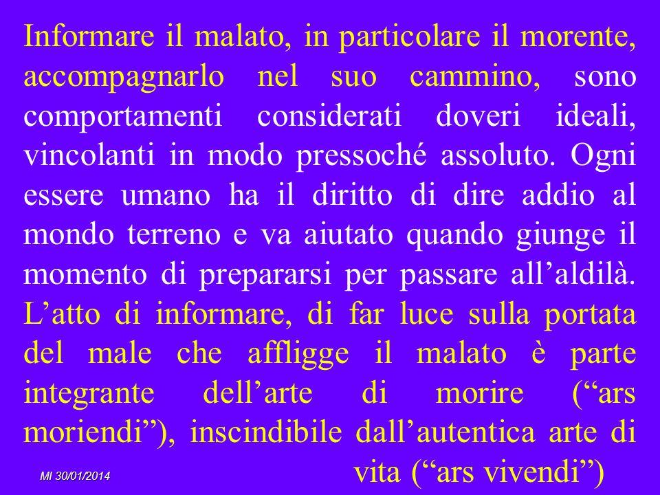 MI 30/01/2014 Informare il malato, in particolare il morente, accompagnarlo nel suo cammino, sono comportamenti considerati doveri ideali, vincolanti