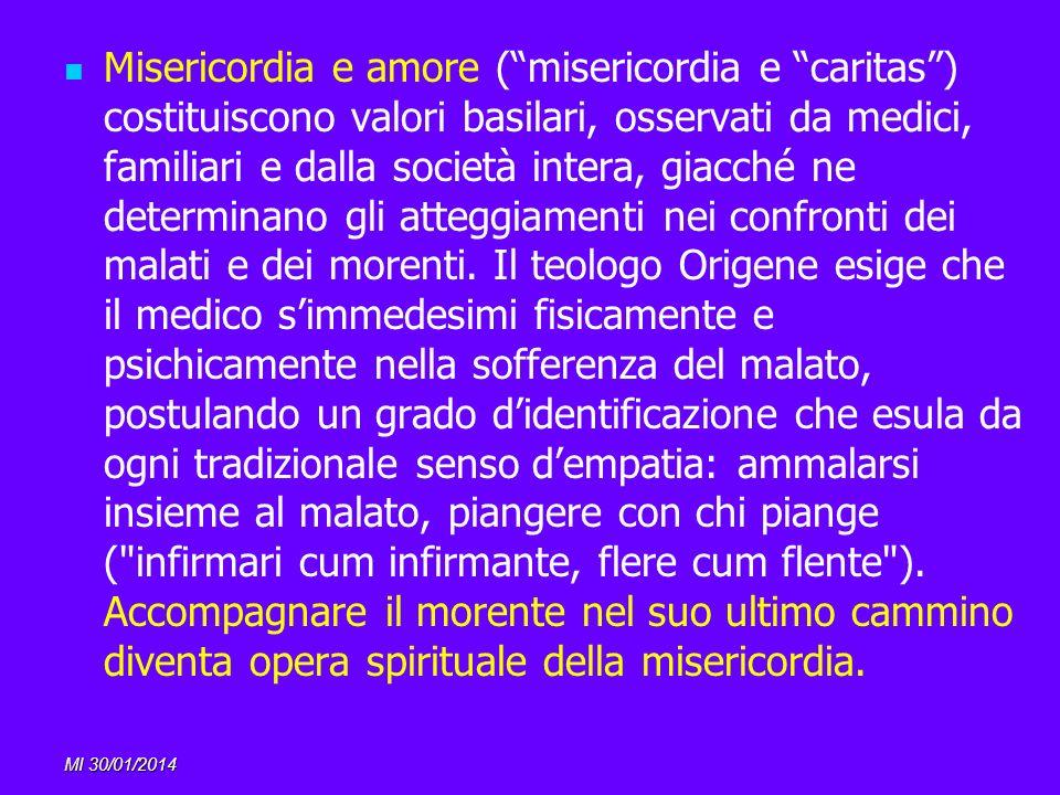 MI 30/01/2014 Misericordia e amore (misericordia e caritas) costituiscono valori basilari, osservati da medici, familiari e dalla società intera, giac