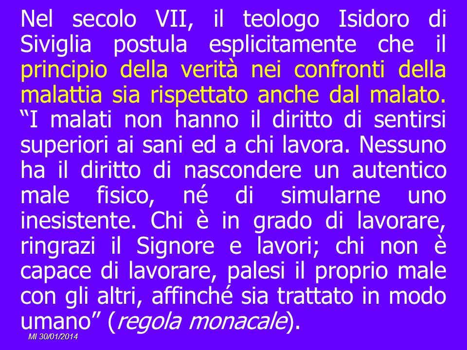 MI 30/01/2014 Nel secolo VII, il teologo Isidoro di Siviglia postula esplicitamente che il principio della verità nei confronti della malattia sia ris